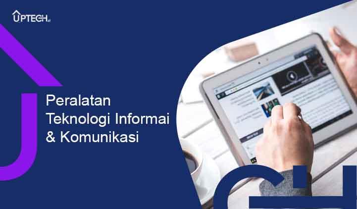 15 Peralatan Teknologi Informasi dan Komunikasi Beserta Manfaatnya