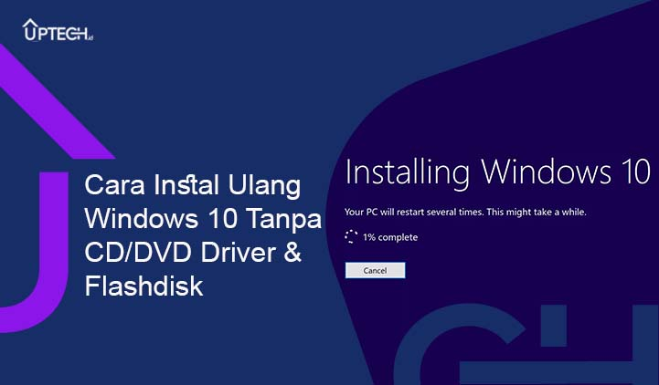Cara Instal Ulang Windows 10 Tanpa CD DVD Driver & Flashdisk