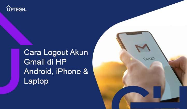 Cara Logout Akun Gmail di HP Android iPhone & Laptop MUDAH