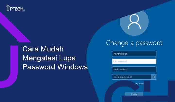 Cara Mengatasi Lupa Password Windows 10 dengan Mudah dan Cepat