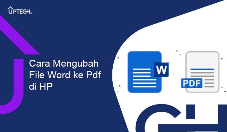 Cara Mengubah Word Ke Pdf Di HP Tanpa Aplikasi dengan Mudah