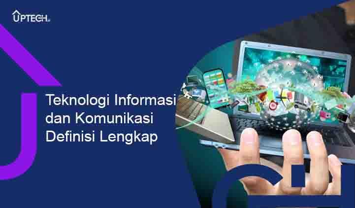 Teknologi Informasi dan Komunikasi (TIK) Definisi Lengkap
