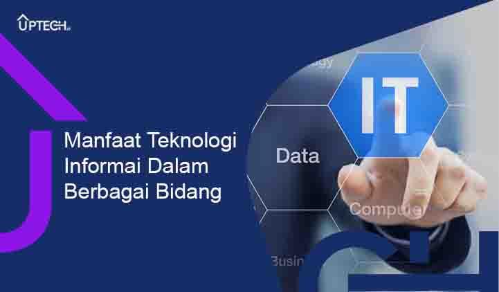 manfaat teknologi informasi dalam berbagai bidang