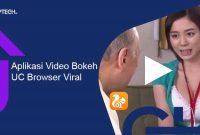 Aplikasi Video Bokeh UC Browser Viral BAR-BAR